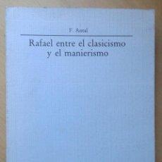 Libros de segunda mano: RAFAEL ENTRE EL CLASICISMO Y EL MANIERISMO : CUATRO CONFERENCIAS SOBRE LA PINTURA DE ITALIA CENTRAL . Lote 77828901