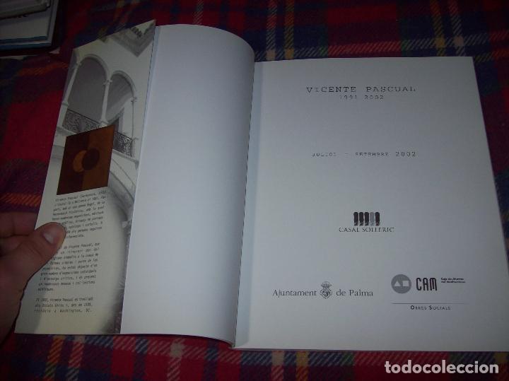 Libros de segunda mano: VICENTE PASCUAL 1991 - 2002. CASAL SOLLERIC . AJUNTAMENT DE PALMA . 1ª EDICIÓN 2002 . MALLORCA . - Foto 3 - 77853317