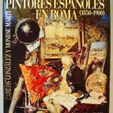 Libros de segunda mano: PINTORES ESPAÑOLES EN ROMA (1850-1900). TUSQUETS EDITORES. CARLOS GONZÁLEZ Y MONTSE MARTI. 1987.. Lote 77884793
