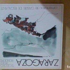 Libros de segunda mano: ZARAGOZA-TEODORO LOPEZ BORDETAS-GABRIEL ESCALANTE-ACUARELAS Y DESCRPICION DIVERSAS LOCALIDADES 1985 . Lote 77937829