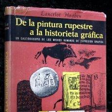 Libros de segunda mano: DE LA PINTURA RUPESTRE A LA HISTORIA GRAFICA - LANCELOT HOGBEN - OMEGA - POLIEDRO - ILUSTRADO. Lote 79140373