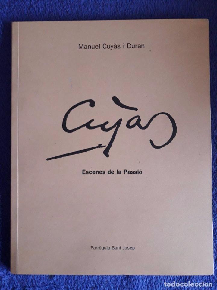 ESCENES DE LA PASSIÓ (20) / MANUEL CUYÀS I DURAN / PARRÒQUIA SANT JOSEP / 1ª ED. 2006 / EN CATALÀ (Libros de Segunda Mano - Bellas artes, ocio y coleccionismo - Pintura)