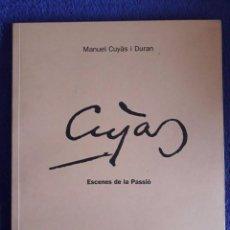 Libros de segunda mano: ESCENES DE LA PASSIÓ / MANUAL CUYÀS I DURAN / PARRÒQUIA SANT JOSEP / 1ª EDICIÓN 2006. Lote 80284673