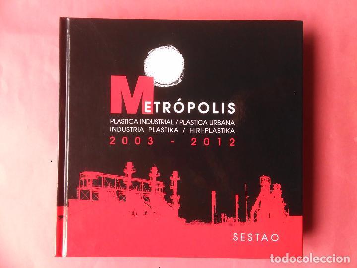 METROPOLIS PLASTICA INDUSTRIAL PLASTICA URBANA 2003-2012 SESTAO (Libros de Segunda Mano - Bellas artes, ocio y coleccionismo - Pintura)
