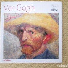 Libros de segunda mano: VAN GOGH. GRANDES MAESTROS DE LA PINTURA. PUBLICO.. Lote 80506729