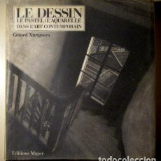 Libros de segunda mano: XURIGUERA, GERARD - LE DESSIN. LE PASTEL / L'AQUARELLE DANS L'ART CONTEMPORAIN - PARIS 1987. Lote 80920356