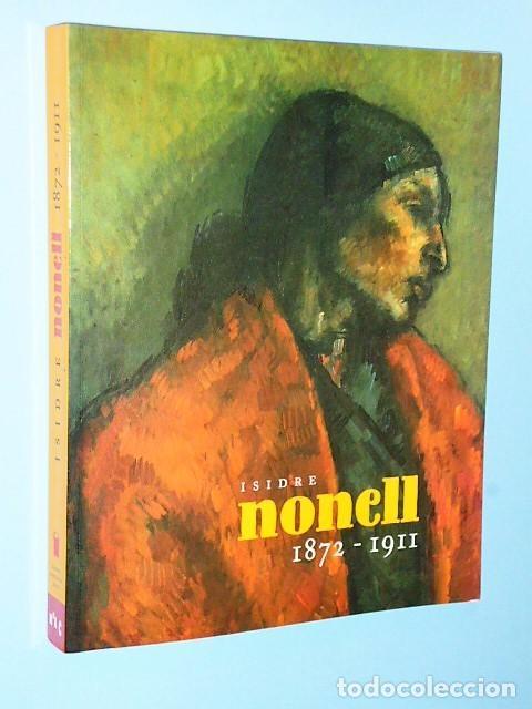 ISIDRE NONELL 1872-1911 (Libros de Segunda Mano - Bellas artes, ocio y coleccionismo - Pintura)