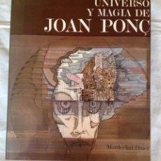 Libros de segunda mano: UNIVERSO Y MAGIA DE JOAN PONÇ - OMER, MORDECHAI , 1972. Lote 82053448