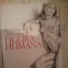 Libros de segunda mano: EL GRAN LIBRO DE LA FIGURA HUMANA - EDITORIAL PARRAMON --REFMENOEN. Lote 82141088