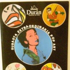 Libros de segunda mano: DURÁN - SUBASTA EXTRAORDINARIA POP ART. Lote 128846774