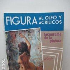 Libros de segunda mano: FIGURA AL OLEO Y ACRILICOS - TECNORAMA DE LA PINTURA - LEDA. Lote 84283568