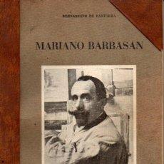 Libros de segunda mano: BERNARDINO DE PANTORBA : MARIANO BARBASÁN (1939) DEDICATORIA DEL HIJO DEL PINTOR A VICTOR MOYA. Lote 84726224