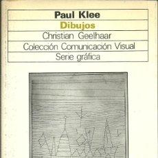Libros de segunda mano: DIBUJOS - PAUL KLEE - CHRISTIAN GEELHAAR - SERIE GRÁFICA - ED. GUSTAVO GILI - PRIMERA EDICIÓN - 1980. Lote 85096220