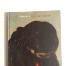 Libros de segunda mano: ISIDRE NONELL, FIGURES I ESPAIS FUNDACIÓ CAIXA DE GIRONA 2009 PINTURA. Lote 85507628