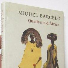 Libros de segunda mano: QUADERNS D'ÀFRICA - MIQUEL BARCELÓ. Lote 85713016