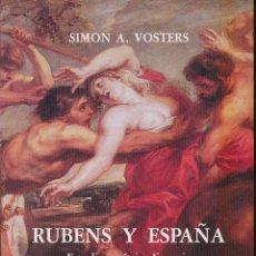 Libros de segunda mano: SIMON A. VOSTERS, RUBENS Y ESPAÑA. ESTUDIO ARTÍSTICO-LITERARIO SOBRE LA ESTÉTICA DEL BARROCO. Lote 85850220
