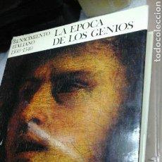 Libros de segunda mano: LA EPOCA DE LOS GENIOS.RENACIMIENTO ITALIANO 1500-1540.1974 1 EDICION. Lote 86339211