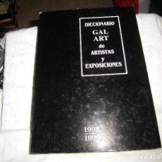 Libros de segunda mano: DICCIONARIO GAL ART DE ARTISTAS Y EXPOSICIONES 1998/1999 BARCELONA. Lote 86503488