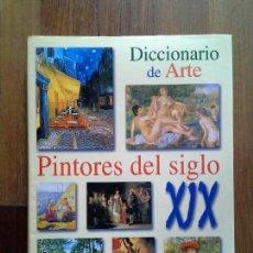 Libros de segunda mano: DICCIONARIO DE ARTE - PINTORES DEL SIGLO XIX. Lote 86877960
