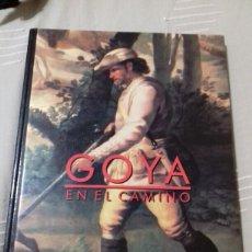 Libros de segunda mano: GOYA EN EL CAMINO. HERALDO DE ARAGÓN. 1992.. Lote 87424059