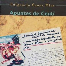 Libros de segunda mano: CEUTÍ. APUNTES DE CEUTÍ: ACUARELAS Y DIBUJOS DE FULGENCIO SAURA. . Lote 87626844