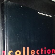 Libros de segunda mano: COLLECTION MUSEE NATIONAL D´ART MODERNE / ADQUISITIONS 1986 - 1996 / POMPIDOU. Lote 87830148
