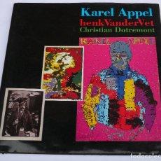 Libros de segunda mano: KAREL APPEL - HENK VANDER VET - CHISTRIAN DOTREMONT - 1990. Lote 88117508
