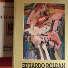 Libros de segunda mano: EDUARDO ROLDAN. Lote 151682181