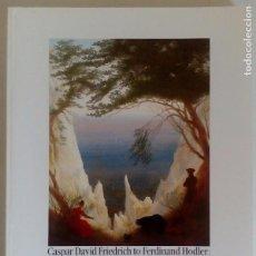 Libros de segunda mano: CASPAR DAVID FRIEDRICH TO FERDINAND HODLER: A ROMANTIC TRADICIÓN. OSKAR REINHART FOUNDATION (SUIZA). Lote 88799060