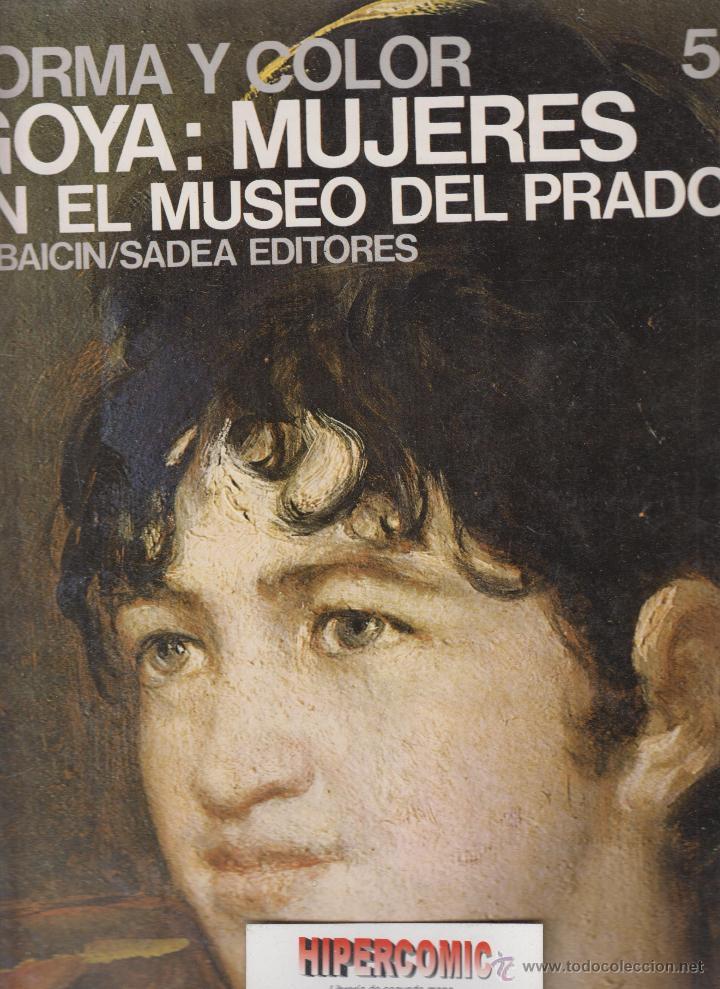 Libros de segunda mano: GOYA: MUJERES EN EL MUSEO DEL PRADO. FORMA Y COLOR 69. , la mayoria de paginas son laminas - Foto 2 - 51596745