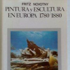 Libros de segunda mano: PINTURA Y ESCULTURA EN EUROPA 1780/1880. MANUALES ARTE CÁTEDRA 1978. Lote 88976752