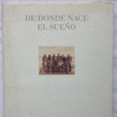 Libros de segunda mano: DE DONDE NACE EL SUEÑO GRÁFICAS DÍAZ. Lote 89159364