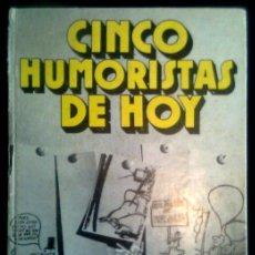 Libros de segunda mano: CINCO HUMORISTAS DE HOY - CESC, PERICH, CHUMY CHUMEZ, FORGES, SUMMERS - 1974. Lote 89180992