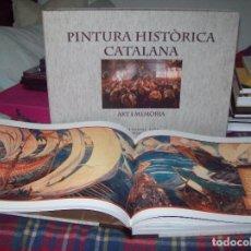 Libros de segunda mano: PINTURA HISTÒRICA CATALANA. ART I MEMÒRIA.FRANCESC FONTBONA. 2015. ED. NUMERADA. UNA JOIA!!!!!!!!!!!. Lote 89558552
