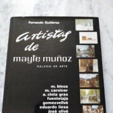 Libros de segunda mano: ARTISTAS DE MAYTE MUÑOZ. GALERIA DE ARTE. FERNANDO GUTIERREZ.. Lote 89644456
