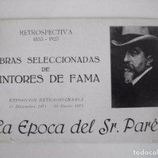 Libros de segunda mano: LA EPOCA DEL SR. PARES - OBRAS SELECCIONADAS DE PINTORES DE FAMA - RETROSPECTIVA 1855 1925M. Lote 89663220