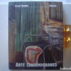 Libros de segunda mano: KLAUS HONNEF. ARTE CONTEMPORANEO. TASCHEN. 1989. FOLIO. MUY ILUSTRADO.. Lote 89769892