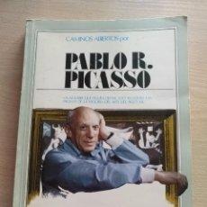 Libros de segunda mano: PABLO R. PICASSO COL.CAMINOS ABIERTOS 1977 1ª EDICION. Lote 90213892