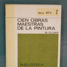 Libros de segunda mano: CIEN OBRAS MAESTRAS DE LA PINTURA. M. OLIVAS. SALVAT 1969. Lote 90334212