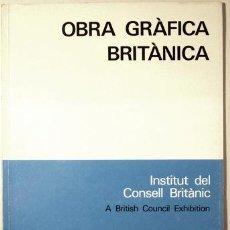 Libros de segunda mano: OBRA GRÀFICA BRITÀNICA - BARCELONA 1980 - IL·LUSTRAT. Lote 89573154