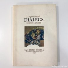 Libros de segunda mano: ANTONI MIRÓ. DIÀLEGS. ROMÀ DE LA CALLE. SAN TELMO MUSEOA, DONOSTIA 1989. Lote 90407294