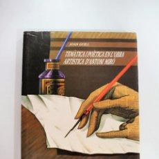 Libros de segunda mano: JOAN GUILL. TEMÀTICA I POÈTICA EN L'OBRA ARTÍSTICA D'ANTONI MIRÓ.. Lote 90407934
