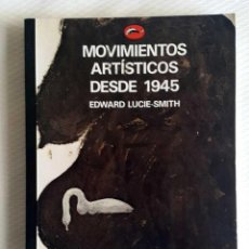 Libros de segunda mano: EDWARD LUCIE-SMITH, MOVIMIENTOS ARTÍSTICOS, ED. DESTINO, 1995. Lote 90557550