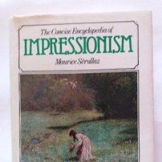 Libros de segunda mano: THE CONCISE ENCYCLOPEDIA OF IMPRESIONISMO. Lote 90569970