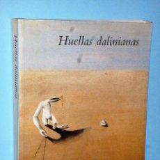 Libros de segunda mano: HUELLAS DALINIANAS. Lote 90779030