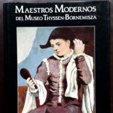 Libros de segunda mano: MAESTROS MODERNOS DEL MUSEO THYSSEN-BORNEMISZA - J ALVAREZ LOPERA TAPA DURA SOBRECUBIERTA. Lote 90860495
