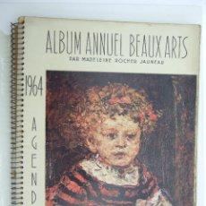 Libros de segunda mano: ALBUM ANNUEL BEAUX ARTS - MADELEINE ROCHER JAUNEAU - 1964. Lote 90900580