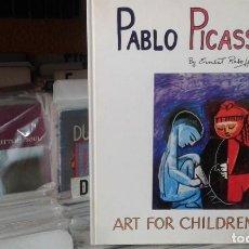 Libros de segunda mano: PABLO PICASSO,ART FOR CHIDREN BY ERNEST RABOFF. Lote 91530055