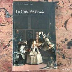 Libros de segunda mano: LA GUÍA DEL PRADO. GUÍA OFICIAL DEL MUSEO NACIONAL DEL PRADO.. Lote 91721920
