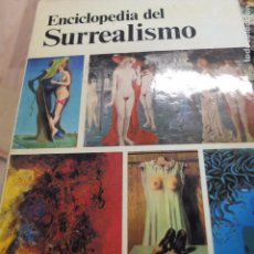 Libros de segunda mano: ENCICLOPEDIA DEL SURREALISMO. PASERON, RENÉ.-296. Lote 91948285